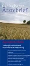 Ökologischer Ärztebrief - Zehn Fragen zur Gentechnik in Landwirtschaft und Ernährung